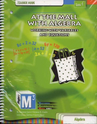 At the Mall with Algebra: Working With Variables and Equations, Level 4- Teacher Guide: GAVIN ...