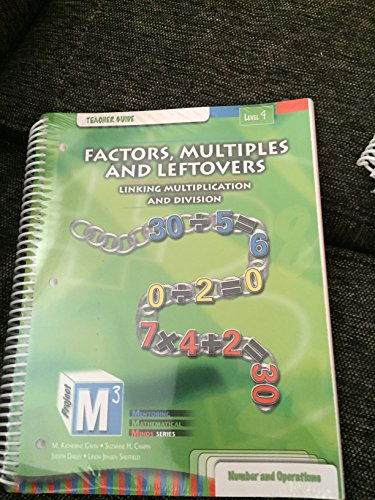9780757532962: Project M3: Level 4: Factors, Multiples and Leftovers: Linking Multiplication and DivisionTeacher Guide