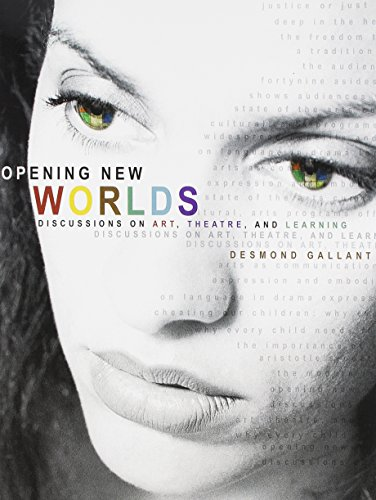 OPENING NEW WORLDS: DISCUSSIONS ON ART, THEATRE, AND LEARNING: GALLANT DESMOND