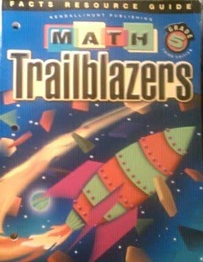 Facts Resource Guide, Grade 5, Third Edition Math Trailblazers: A TIMS Curriculum