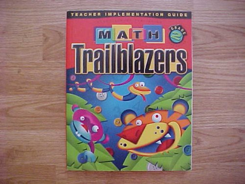 9780757535253: Math Trailblazers Grade 2 Third Edition Teacher Implementation Guide / Kendall Hunt A TIMS Curriculum (A Balanced Mathematics Program Integrating Science and Language Arts)