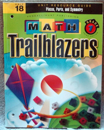 Math Trailblazers Grade 1 Unit 18 Pieces, Parts, and Symmetry (Unit Resource Guide): A TIMMS ...