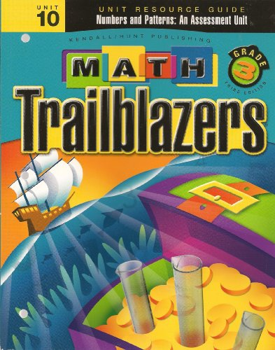 9780757535857: Math Trailblazers Grade 3 Numbers and Patterns: An Assessment Unit (Unit Resource Guide, Unit 10)