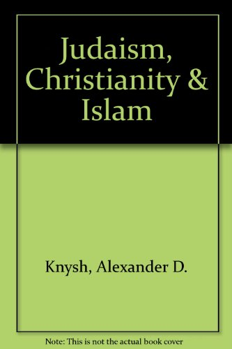 9780757537219: JUDAISM, CHRISTIANITY AND ISLAM: A SOURCEBOOK