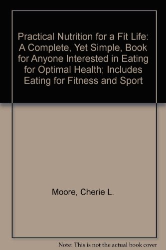 Practical Nutrition for a Fit Life: MOORE CHERIE