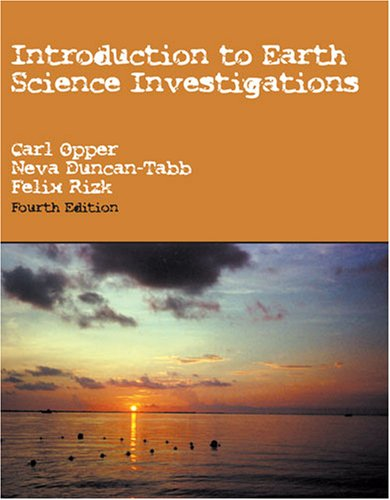 INTRODUCTION TO EARTH SCIENCE INVESTIGATIONS: OPPER CARL; DUNCAN-TABB