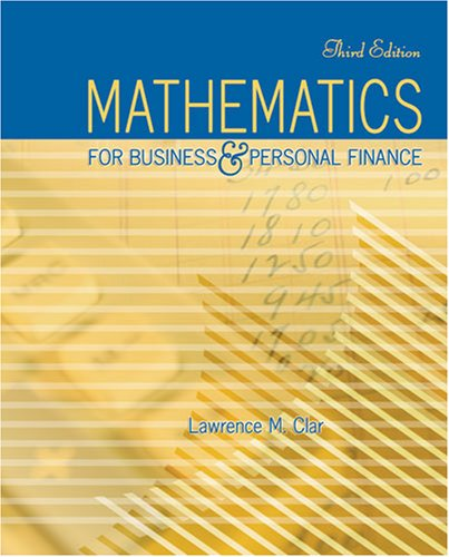 Mathematics for Business and Personal Finance: LAWRENCE M. CLAR