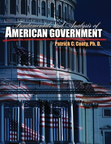 Fundamentals And Analysis Of American Government: Patrick C. Coaty