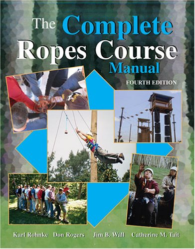 9780757540325: The Complete Ropes Course Manual