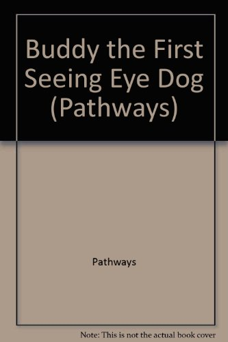 PATHWAYS: GRADE 3 BUDDY THE FIRST SEEING EYE DOG TRADE BOOK: K/H (PATHWAYS)