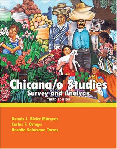 CHICANO STUDIES: SURVEY AND ANALYSIS: BIXLER MARQUEZ DENNIS J, SOLORZANO ROSALIA, LAFARELLE LORENZO...