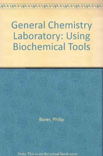 9780757543784: GENERAL CHEMISTRY LABORATORY: USING BIOCHEMICAL TOOLS