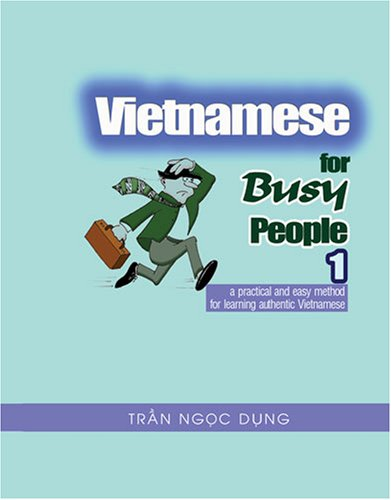 9780757544743: VIETNAMESE FOR BUSY PEOPLE 1: AN EASY AND PRACTICAL METHOD FOR LEARNING AUTHENTIC VIETNAMESE