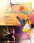 9780757547102: INTERSECTIONS: DANCE, PLACE AND IDENTITY