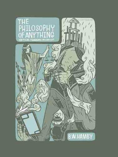 9780757547249: THE PHILOSOPHY OF ANYTHING: CRITICAL THINKING IN CONTEXT