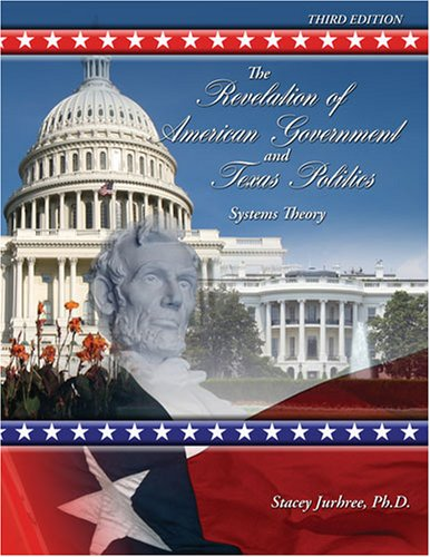 THE REVELATION OF AMERICAN GOVERNMENT AND TEXAS: STACEY, JURHREE
