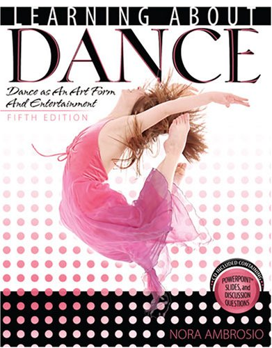 9780757550126: Learning About Dance: Dance As an Art Form and Entertainment
