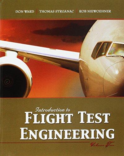Introduction to Flight Test Engineering, by Ward: Ward, Donald T./ Strganac, Thomas W./ Niewoehner,...