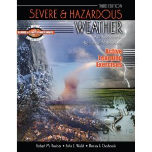 9780757551628: Severe and Hazardous Weather: An Introduction to High Impact Meteorology: Active Learning Exercises