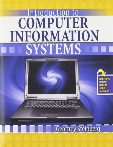 Introduction to Computer Information Systems: GEOFFREY, STEINBERG; KAMALJEET,