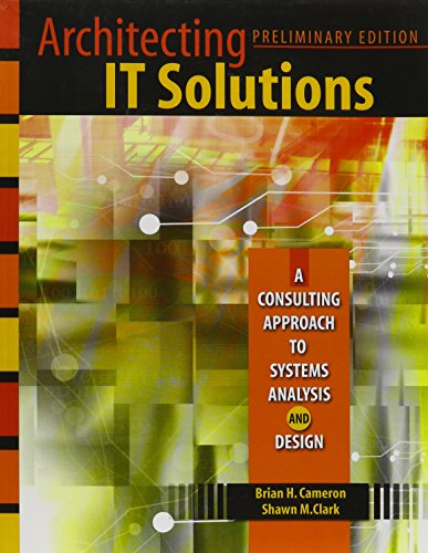 9780757552649: Architecting It Solutions: A Consulting Approach To Systems Analysis And Design