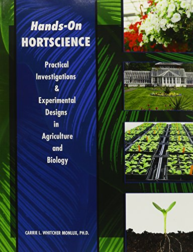 HANDS-ON HORTSCIENCE PRACTICAL INVESTIGATIONS AND EXPERIMENTAL DESIGNS IN AGRICULTURE AND BIOLOGY: ...