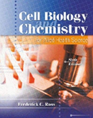 Cell Biology and Chemistry for Allied Health Science: Ross
