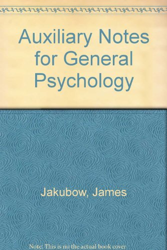 AUXILIARY NOTES FOR GENERAL PSYCHOLOGY: JAKUBOW JAMES