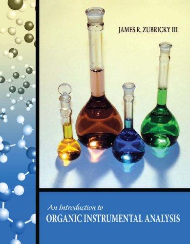 AN INTRODUCTION TO ORGANIC INSTRUMENTAL ANALYSIS: ZUBRICKY JAMES