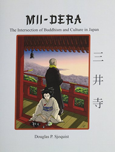 MII-DERA: THE INTERSECTION OF BUDDHISM AND CULTURE IN JAPAN: Sjoquist