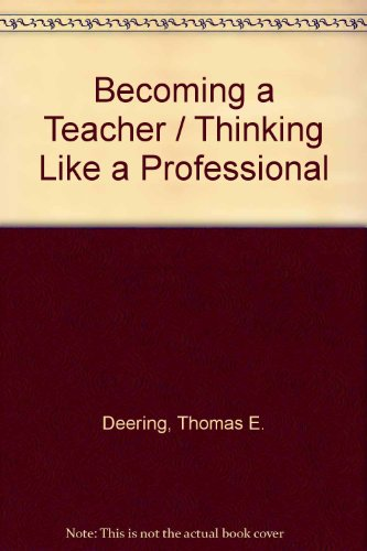 9780757555374: Becoming a Teacher: Thinking Like a Professional