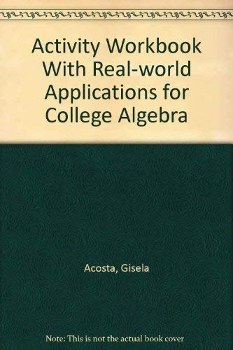 Activity Workbook with Real-World Applications for College: ACOSTA GISELA, KARWOWSKI