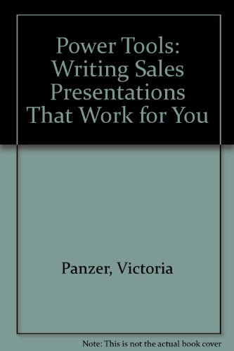 9780757556777: POWER TOOLS: WRITING SALES PRESENTATIONS THAT WORK FOR YOU
