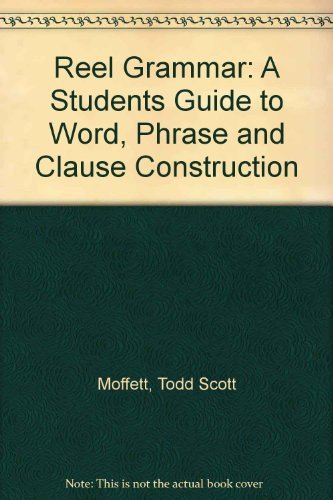 9780757559099: Reel Grammar: A Student's Guide to Word, Phrase, and Clause Construction