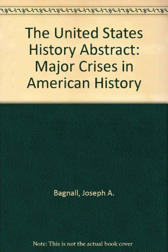 9780757559105: THE UNITED STATES HISTORY ABSTRACT: MAJOR CRISES IN AMERICAN HISTORY