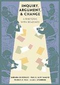 Inquiry, Argument, & Change: A Rhetoric with: Paul G Saint-Amand,Warren