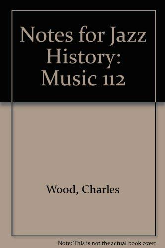 9780757560101: Notes for Jazz History: Music 112
