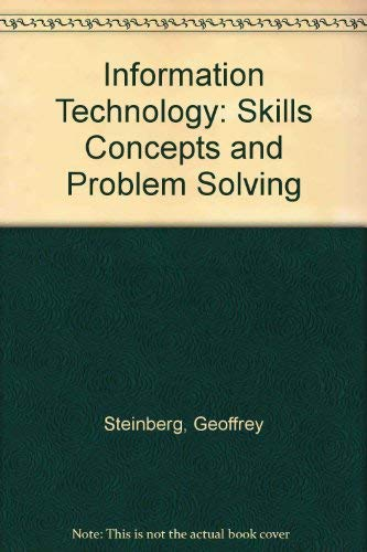 INFORMATION TECHNOLOGY: SKILLS, CONCEPTS, AND PROBLEM SOLVING - TEXT (0757561551) by STEINBERG