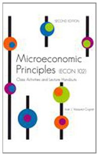 9780757561795: Microeconomic Principles (ECON 102): Class Activities and Lecture Handouts