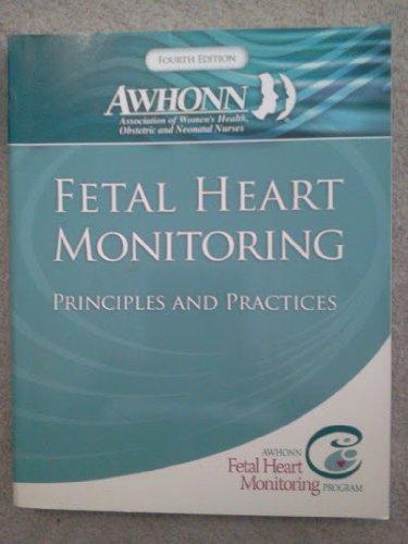 Fetal Heart Monitoring Principles and Practices 4th Edition (Awhonn, Fetal Heart Monitoring): ...