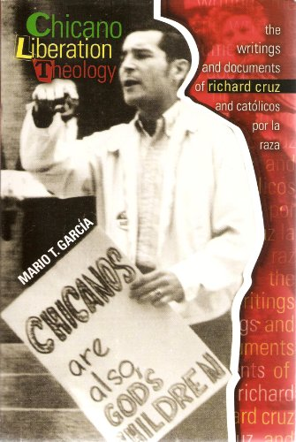 9780757562365: CHICANO LIBERATION THEOLOGY: THE WRITINGS AND DOCUMENTS OF RICHARD CRUZ AND CAT®LICOS POR LA RAZA