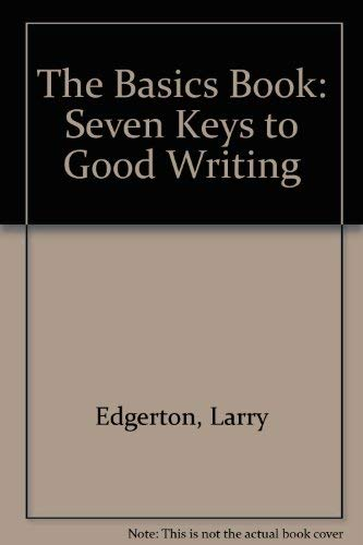 9780757562587: The Basics Book: Seven Keys to Good Writing