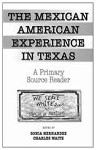 9780757563058: The Mexican American Experience in Texas: A Primary Source Reader