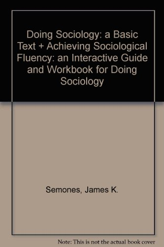Doing Sociology: a Basic Text, by Semones, 2nd Edition, 2 BOOK SET: Semones, James K.