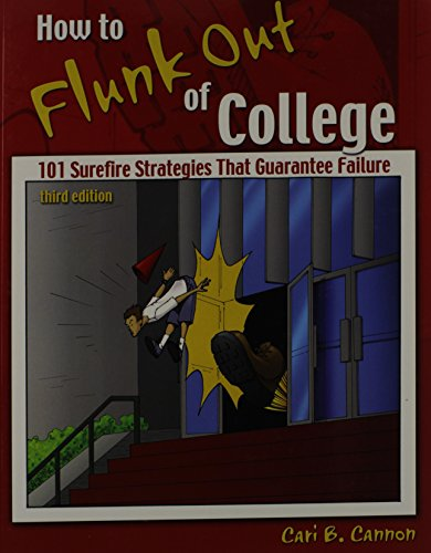 9780757565052: How to Flunk Out of College: 101 Surefire Strategies That Failure