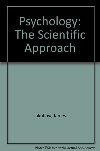 Psychology: The Scientific Approach: JAKUBOW JAMES