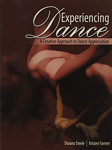 9780757565731: Experiencing Dance: A Creative Approach to Dance Appreciation