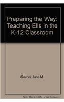 9780757565908: Preparing the Way: Teaching Ells in the K-12 Classroom