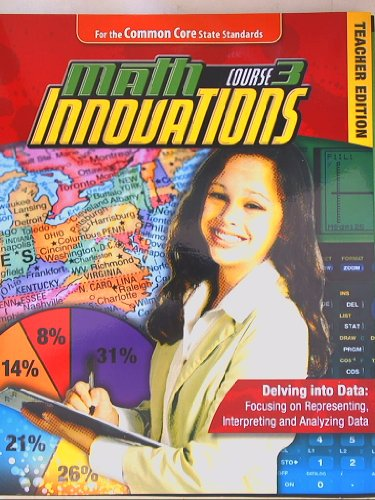 Math Innovations Course 3: Delving into Data: Focusing on Representing, Interpreting and Analyzing ...
