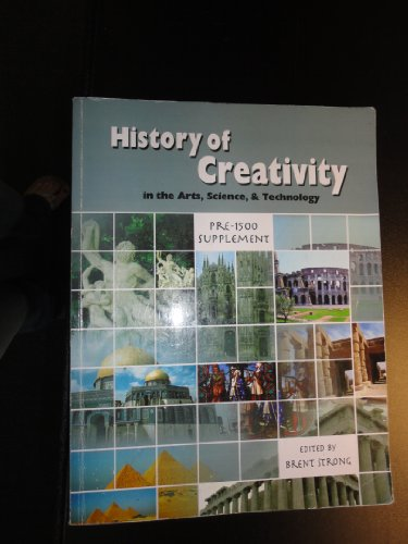 9780757568169: The History of Creativity in the Arts, Science and Technology: Pre-1500 Supplement
